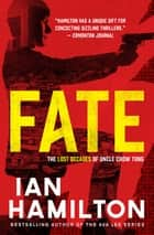 Fate - An Uncle Chow Tung Novel ebook by Ian Hamilton