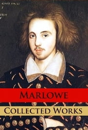 Marlowe - Collected Works ebook by Christopher Marlowe