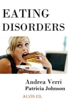 Eating Disorder ebook by Patricia Johnson