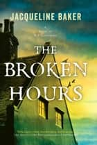 The Broken Hours ebook by Jacqueline Baker