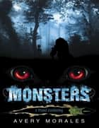 Monsters: A Dismal Awakening ebook by Avery Morales
