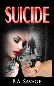 Suicide ( A Private Detective Mystery Series of crime mystery novels Book 9) ebook by B.A. Savage