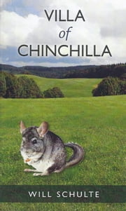 Villa of Chinchilla 電子書 by Will Schulte