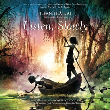 Listen, Slowly audiobook by Thanhha Lai