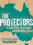 The Protectors ebook by Stephen Gray