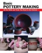 Basic Pottery Making ebook by Linda Franz