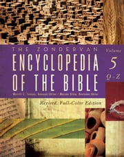 The Zondervan Encyclopedia of the Bible, Volume 5 - Revised Full-Color Edition ebook by Merrill C. Tenney,Moisés Silva