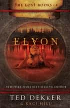 Elyon ebook by Ted Dekker