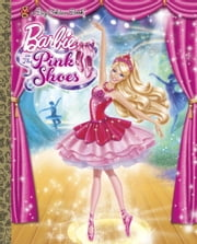 Barbie in the Pink Shoes (Barbie) ebook by Kristen L. Depken,Golden Books