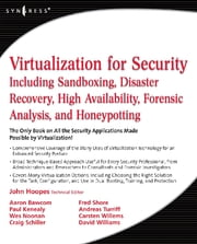 Virtualization for Security - Including Sandboxing, Disaster Recovery, High Availability, Forensic Analysis, and Honeypotting ebook by John Hoopes