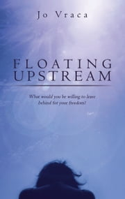 Floating Upstream ebook by Jo Vraca