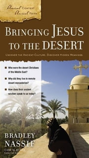Bringing Jesus to the Desert ebook by Brad Nassif,Gary M. Burge