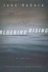 Bluebird Rising - A Mystery ebook by John Decure