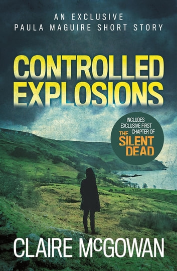 Controlled Explosions (A Paula Maguire Short Story) - A compelling crime novella of violence and intrigue eBook by Claire McGowan