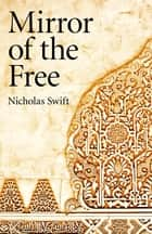 Mirror of the Free ebook by Nicholas Swift