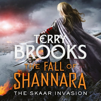 The Skaar Invasion: Book Two of the Fall of Shannara audiobook by Terry Brooks