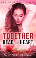 Together Head and Heart Saga - Coming of Age Romance (Boxed Set) ebook by Third Cousins, Paula Breen