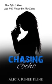 Chasing Echo ebook by Alicia Renee Kline