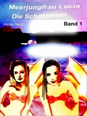 Meerjungfrau Lucia - Band 1 ebook by Heike Noll