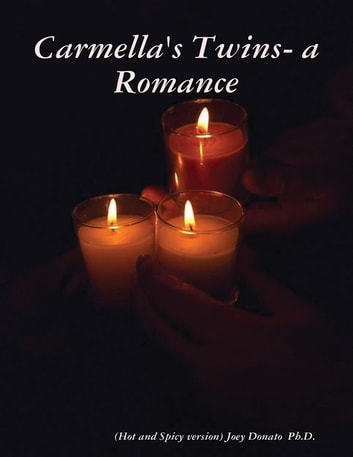 Carmella's Twins- a Romance ebook by Joey Donato  Ph.D.