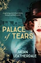 Palace of Tears ebook by Julian Leatherdale