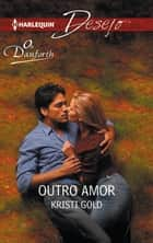 Outro amor ebook by Kristi Gold