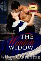 The Wanton Widow ebook by Maggie Carpenter
