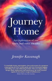 Journey Home - An exploration of our inner and outer identity ebook by Jennifer Kavanagh