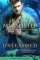 Unleashed - A Dark Ones Novella ebook by