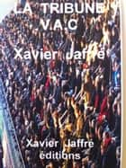 La tribune VAC eBook by xavier jaffré