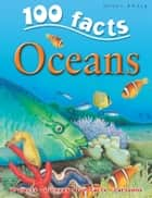 100 Facts Oceans ebook by Miles Kelly