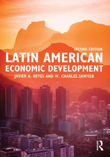 Latin American Economic Development ebook by Javier A. Reyes,W. Charles Sawyer