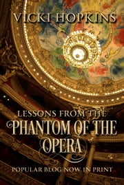 Lessons From the Phantom of the Opera ebook by Vicki Hopkins