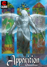 The Apparition - Omnibus ebook by James Pruett, Gene Gonzales, Craig Brasfield,...