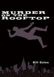Murder on the Rooftop ebook by Bill Coles