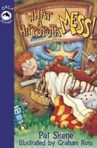 What a Hippopota-Mess ebook by Pat Skene, Graham Ross