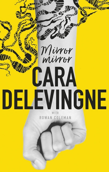 Mirror, Mirror - A Twisty Coming-of-Age Novel about Friendship and Betrayal from Cara Delevingne ebook by Cara Delevingne