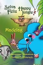 Selva Feliz * Happy Jungle ebook by Madelag