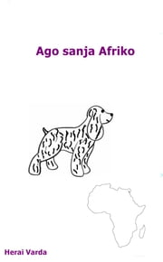 Ago sanja Afriko ebook by Herai Varda