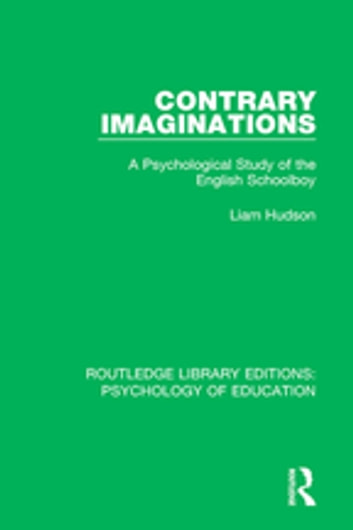Contrary Imaginations - A Psychological Study of the English Schoolboy ebook by Liam Hudson