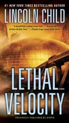 Lethal Velocity (Previously published as Utopia) ebook by Lincoln Child