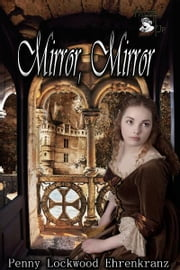 Mirror, Mirror ebook by Penny Lockwood Ehrenkranz