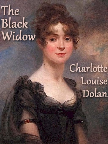 The Black Widow ebook by Charlotte Louise Dolan