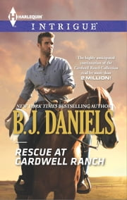 Rescue at Cardwell Ranch ebook by B.J. Daniels