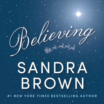 Believing audiobook by Sandra Brown