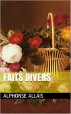 Faits Divers ebook by Alphonse Allais
