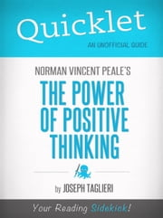 Quicklet on Norman Vincent Peale's The Power of Positive Thinking: Major themes and symbols ebook by Joseph Taglieri