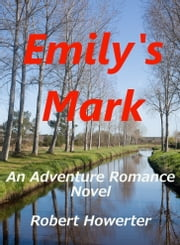 Emily's Mark ebook by Robert Howerter