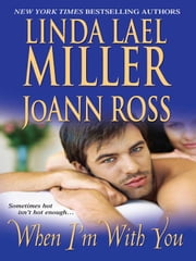 When I'm With You ebook by Miller, Linda Lael