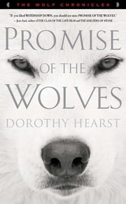 Promise of the Wolves - A Novel ebook by Dorothy Hearst